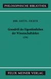 Grundriß des Eigentümlichen der Wissenschaftslehre in Rücksicht auf das theoretische Vermögen als Handschrift für seine Zuhörer (1795)