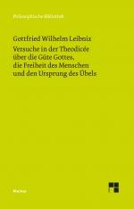 Philosophische Werke Band 4: Versuche in der Theodicée über die Güte Gottes, die Freiheit des Menschen und den Ursprung des Übels
