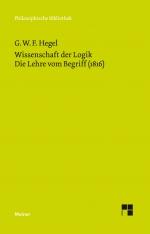 Wissenschaft der Logik. Zweiter Band. Die subjektive Logik. Die Lehre vom Begriff (1816)