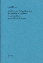 Schriften zur Philosophischen Anthropologie und Ethik: Grundstrukturen menschlicher Existenz
