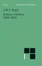 Berliner Schriften (1818-1831). Voran gehen: Heidelberger Schriften (1816-1818)