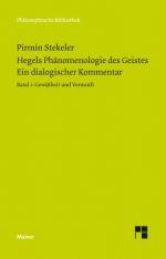 Hegels Phänomenologie des Geistes. Ein dialogischer Kommentar. Band 1: Gewissheit und Vernunft