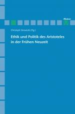 Ethik und Politik des Aristoteles in der Frühen Neuzeit