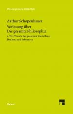Vorlesung über Die gesamte Philosophie oder die Lehre vom Wesen der Welt und dem menschlichen Geiste
