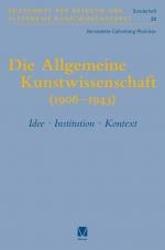 Die Allgemeine Kunstwissenschaft (1906-1943)