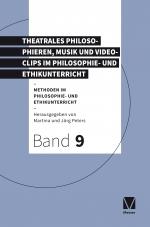 Theatrales Philosophieren, Musik und Videoclips im Philosophie- und Ethikunterricht