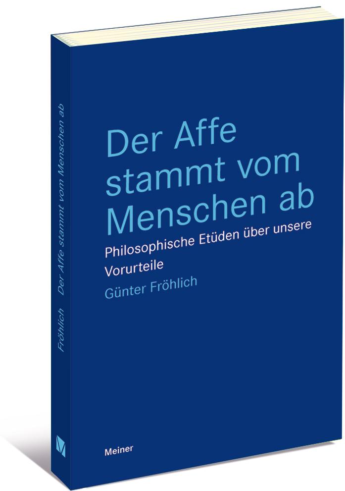 Günter Fröhlich: Der Affe stammt vom Menschen ab