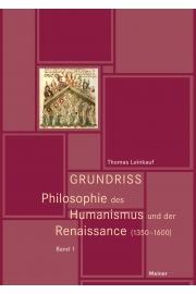Grundriss Philosophie des Humanismus und der Renaissance (1350-1600)