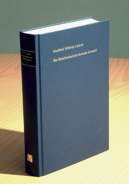 Gottfried Wilhelm Leibniz Der Briefwechsel mit Antoine Arnauld